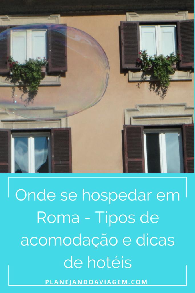 Onde Se hosperdar em Roma - tipos e dicas de hoteis